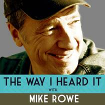 Picture of a podcast: The Way I Heard It With Mike Rowe