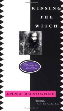 Picture of a book: Kissing The Witch: Old Tales In New Skins