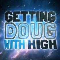 Picture of a podcast: Getting Doug With High