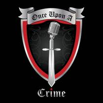 Picture of a podcast: Once Upon A Crime | True Crime