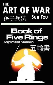 Picture of a book: The Art of War by Sun Tzu & the Book of Five Rings by Miyamoto Musashi