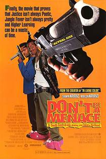 Picture of a movie: Don't Be A Menace To South Central While Drinking Your Juice In The Hood