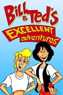 Picture of a TV show: Bill & Ted's Excellent Adventures