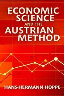 Picture of a book: Economic Science and the Austrian Method