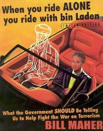 Picture of a book: When You Ride Alone You Ride With Bin Laden: What the Government Should Be Telling Us to Help Fight the War on Terrorism