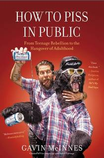 Picture of a book: How to Piss in Public: From Teenage Rebellion to the Hangover of Adulthood