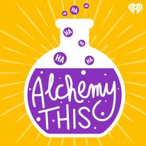 Picture of a podcast: Alchemy This