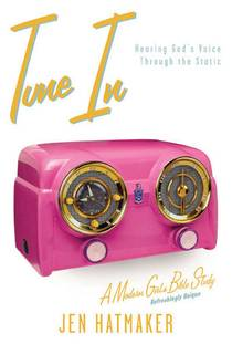 Picture of a book: Tune In: Hearing God's Voice Through the Static