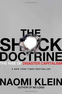 Picture of a book: The Shock Doctrine: The Rise Of Disaster Capitalism