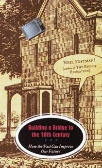 Picture of a book: Building A Bridge To The 18th Century: How The Past Can Improve Our Future