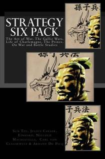 Picture of a book: Strategy Six Pack: The Art of War, The Gallic Wars, Life of Charlemagne, The Prince, On War and Battle Studies
