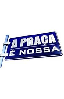 Picture of a TV show: A Praça É Nossa