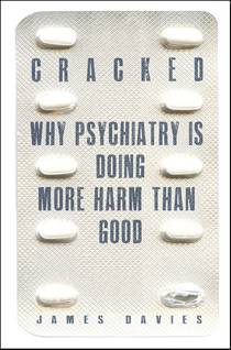 Picture of a book: Cracked: Why Psychiatry is Doing More Harm Than Good