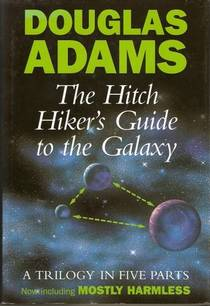 Picture of a book: The Hitch Hiker's Guide To The Galaxy: A Trilogy In Five Parts