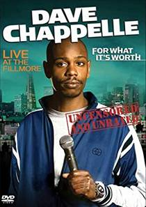 Picture of a TV show: Dave Chappelle: For What It's Worth