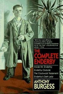 Picture of a book: Complete Enderby: Inside Mr. Enderby, Enderby Outside, The Clockwork Testament, And Enderby's...