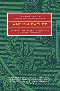 Picture of a book: War Is A Racket: The Antiwar Classic By America's Most Decorated Soldier