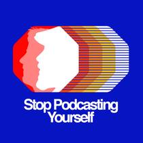 Picture of a podcast: Stop Podcasting Yourself