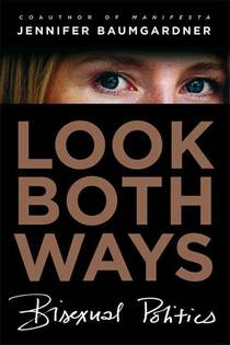 Picture of a book: Look Both Ways: Bisexual Politics