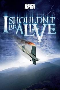 Picture of a TV show: I Shouldn't Be Alive