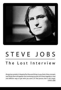 Picture of a movie: Steve Jobs: The Lost Interview