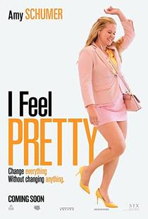 Picture of a movie: I Feel Pretty