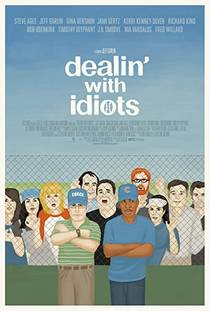 Picture of a movie: Dealin' With Idiots
