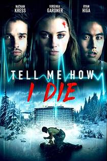 Picture of a movie: Tell Me How I Die