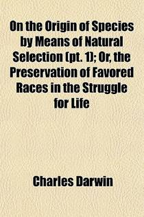 Picture of a book: On The Origin Of Species By Means Of Natural Selection, Part 1