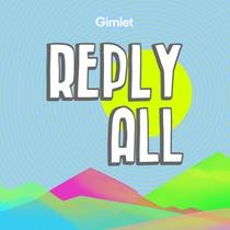 Picture of a podcast: Reply All