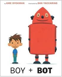 Picture of a book: Boy + Bot