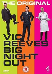 Picture of a TV show: Vic Reeves Big Night Out