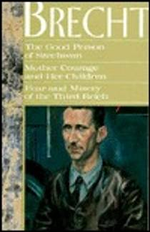 Picture of a book: The Good Person of Szechwan, Mother Courage and Her Children, Fear and Misery of the Third Reich