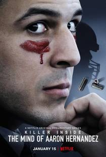 Picture of a TV show: Killer Inside: The Mind Of Aaron Hernandez