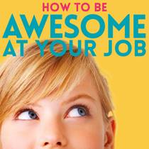 Picture of a podcast: How To Be Awesome At Your Job