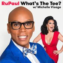Picture of a podcast: Rupaul: What's The Tee With Michelle Visage
