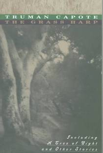 Picture of a book: The Grass Harp, Including A Tree Of Night And Other Stories