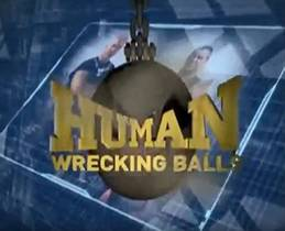 Picture of a TV show: Human Wrecking Balls