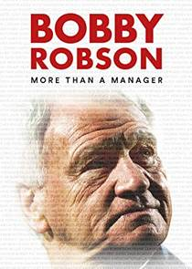 Picture of a movie: Bobby Robson: More Than A Manager