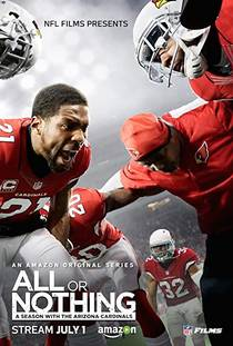 Picture of a TV show: All Or Nothing: A Season With The Arizona Cardinals
