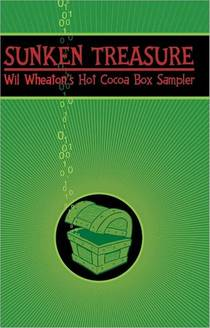 Picture of a book: Sunken Treasure: Wil Wheaton's Hot Cocoa Box Sampler