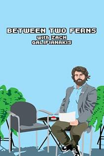Picture of a TV show: Between Two Ferns With Zach Galifianakis