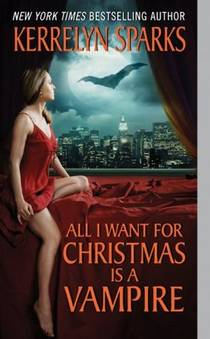 Picture of a book: All I Want For Christmas Is A Vampire