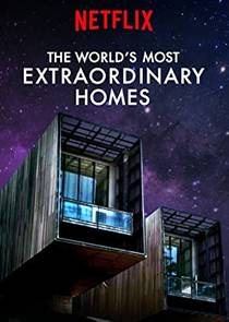 Picture of a TV show: The World's Most Extraordinary Homes