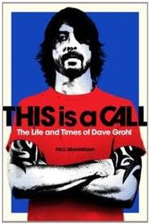 Picture of a book: This Is a Call: The Life and Times of Dave Grohl