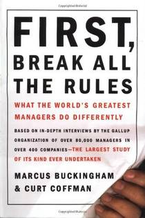 Picture of a book: First, Break All The Rules: What The World's Greatest Managers Do Differently