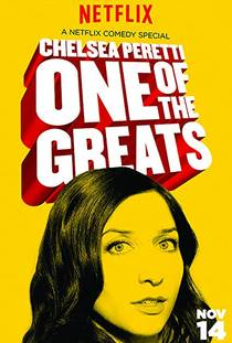 Picture of a TV show: Chelsea Peretti: One Of The Greats