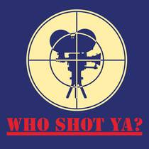 Picture of a podcast: Who Shot Ya?