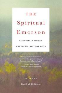 Picture of a book: The Spiritual Emerson: Essential Writings by Ralph Waldo Emerson