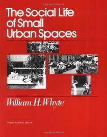Picture of a book: The Social Life Of Small Urban Spaces